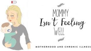 mommyisntfeelingwell